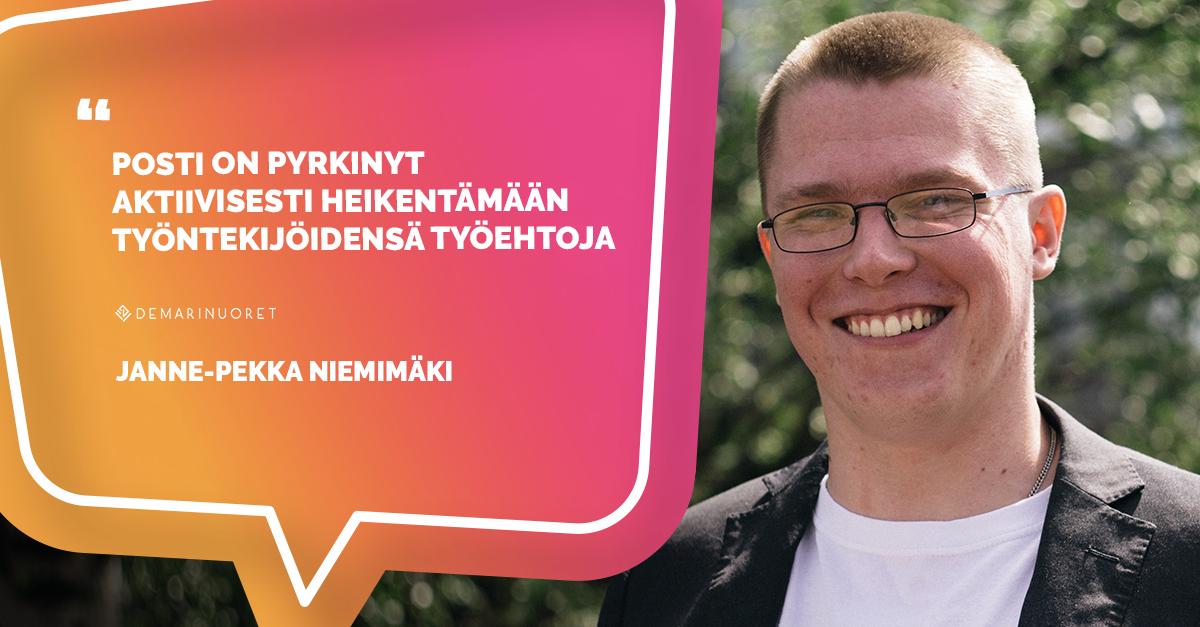 Demarinuorten liittohallituksen jäsen Janne-Pekka Niemimäki kertoo, että Posti on pyrkinyt aktiivisesti heikentämään työntekijöidensä työehtoja.