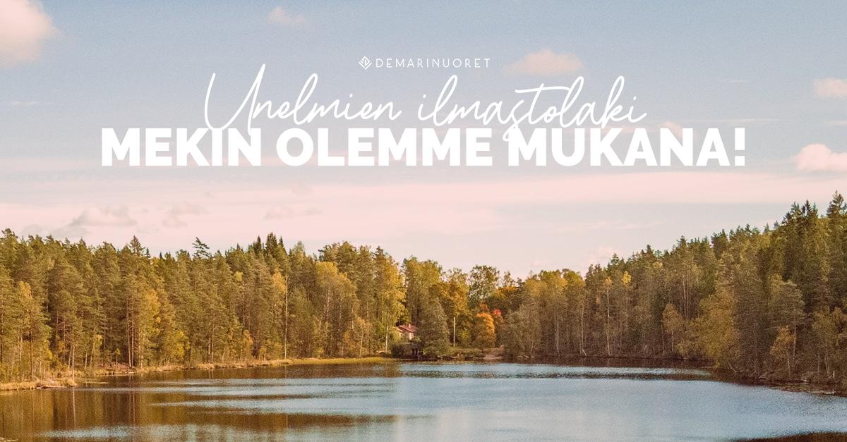 Kuvassa metsä ja järvi. Tekstinä kuvassa lukee unelmien ilmastolaki ja että mekin olemme Demarinuorina mukana.