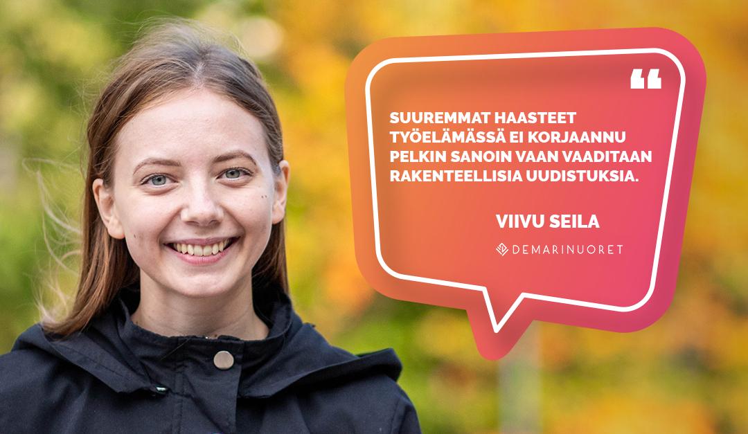 Kuvassa varapuheenjohtaja Viivu Seila. Hänen vieressään pinkki oranssi puhekupla, jossa lukee: Suuremmat haasteet työelämässä ei korjaannu pelkin sanoin vaan vaaditaan rakenteellisia uudistuksia.