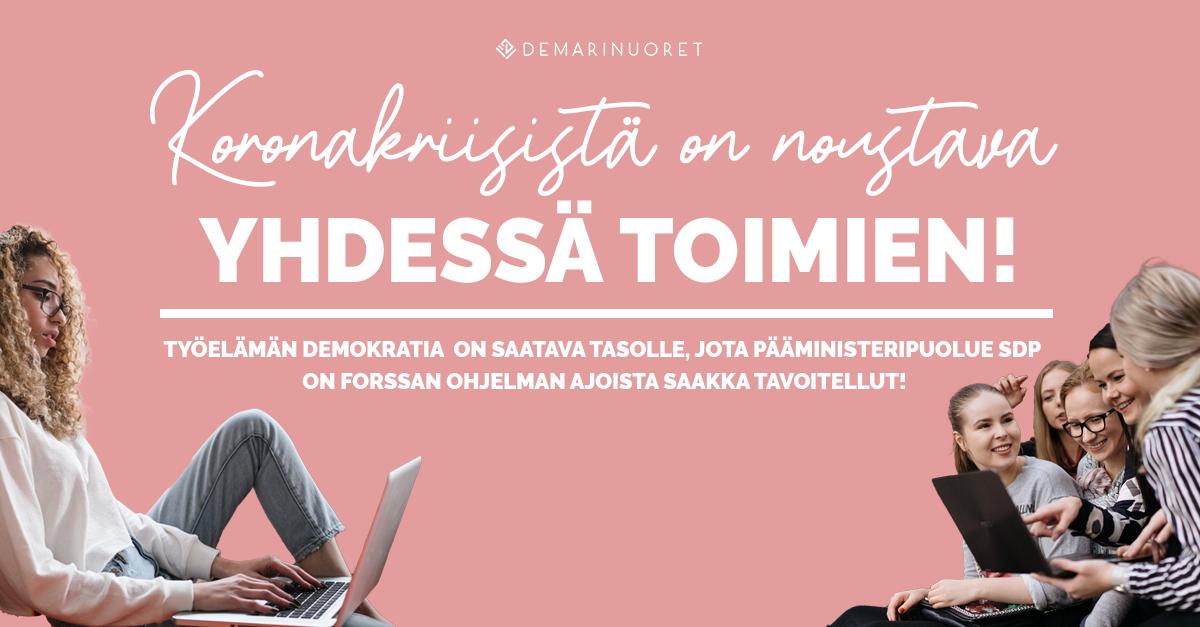 """Kuvassa nuoria tekemässä tietokoneella töitä. Heidän välissään lukee: """"Koronakriisistä on noustava yhdessä toimien! Työelämän demokratia on saatava tasolle, jota pääministeripuolue SDP on Forssan ohjelman ajoista sakka tavoitellut!"""""""
