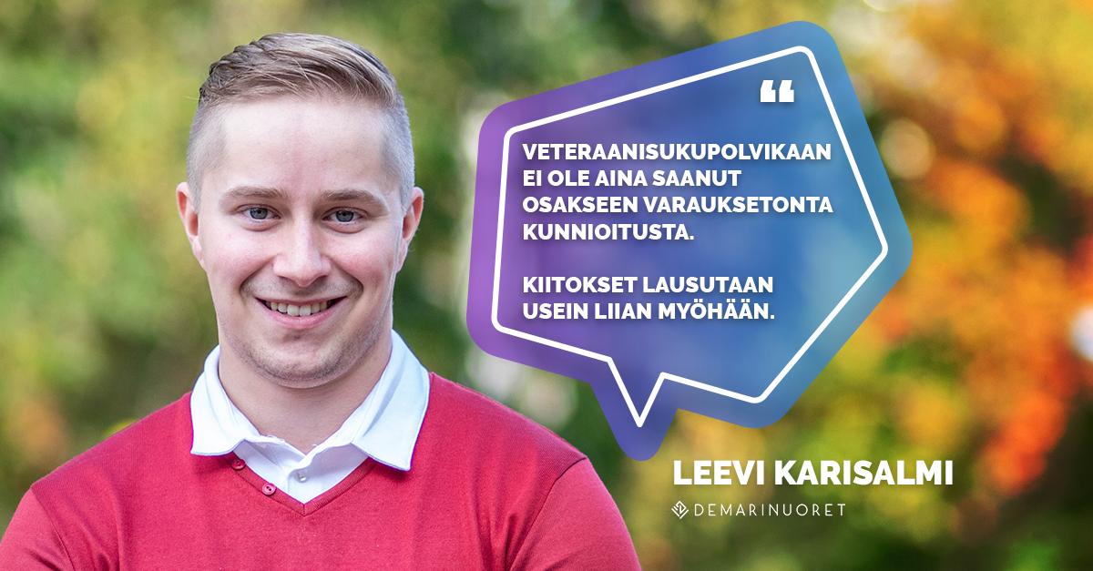 """Kuvassa punapaitainen Leevi Karisalmi hymyilee ja lausahtaa """"Veteraanisukupolvikaan ei ole aina saanut osakseen varauksetonta kunnioitusta. Kiitokset lausutaan usein liian myöhään."""""""