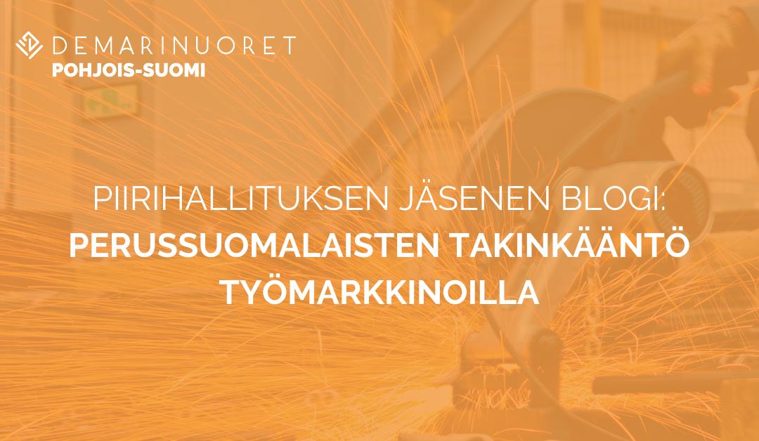 Piirihallituksen jäsenen blogi: Perussuomalaisten takinkääntö työmarkkinoilla