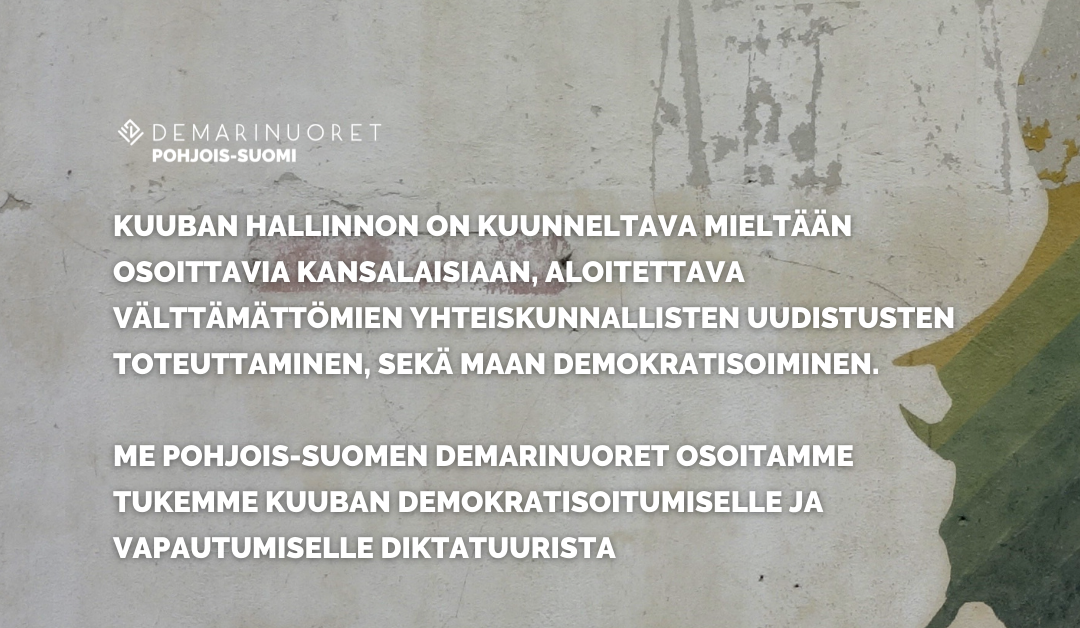 Pohjois-Suomen Demarinuoret: Tukea ja solidaarisuutta Kuuban demokratiakehitykselle